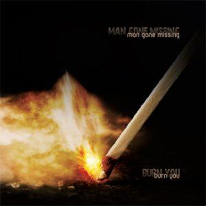 Burn You -  Man Gone Missing